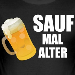 Sauf mal Alter - Männer Slim Fit T-Shirt