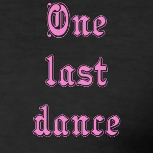One Last Dance - Men's Slim Fit T-Shirt