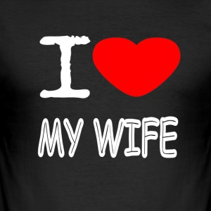 I LOVE MY WIFE - Männer Slim Fit T-Shirt