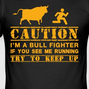 Funny Bullfighter Gift Idea - Men's Slim Fit T-Shirt