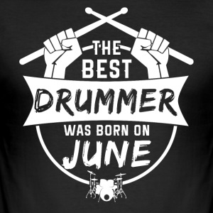 De beste drummer geboren in juni - slim fit T-shirt