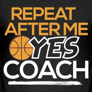 Yes Coach Basketball - Men's Slim Fit T-Shirt