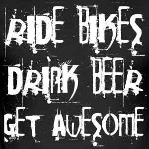 Ride bikes - Drink Beer - Get Awesome - Men's Slim Fit T-Shirt