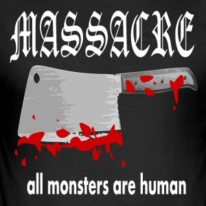 MASSACRE - all monsters are human - Men's Slim Fit T-Shirt