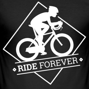 Ride Forever - Männer Slim Fit T-Shirt