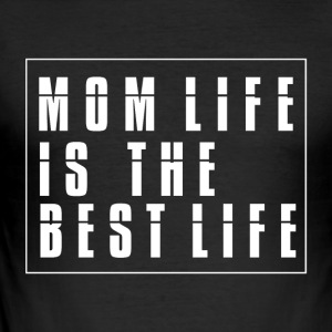 MOM LIFE - BEST LIFE - Men's Slim Fit T-Shirt