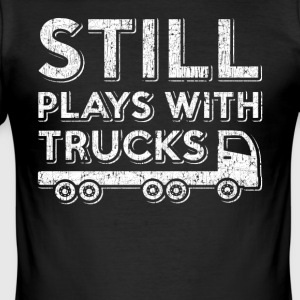 I still play with trucks. Order here. - Men's Slim Fit T-Shirt
