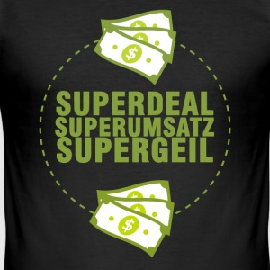 Superdeal - Superumsatz - Supergeil - Männer Slim Fit T-Shirt