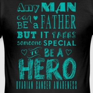 Ovarian Cancer Awareness! Father is a Hero! - Men's Slim Fit T-Shirt