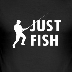Just Fish fishing - Men's Slim Fit T-Shirt