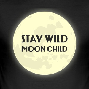 Hippie / Hippies: Stay Wild Moon Child - Männer Slim Fit T-Shirt