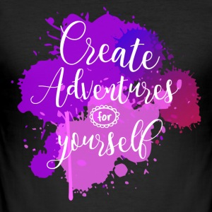 Create adventures for yourself - Männer Slim Fit T-Shirt