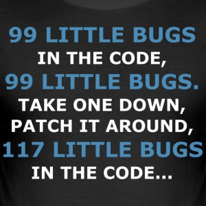 99 LITTLE BUGS IN THE CODE - Men's Slim Fit T-Shirt