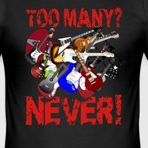Too Many Guitars? Never! - Men's Slim Fit T-Shirt