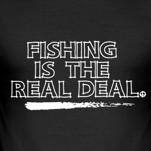 Fishing is the Real Deal - Männer Slim Fit T-Shirt