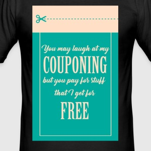 Couponing / Gifts: Je mag lachen om mijn couponing - slim fit T-shirt