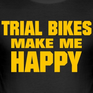 Trial Bikes Make Me Happy - Männer Slim Fit T-Shirt