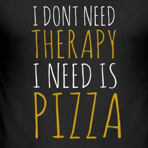 i-Dont-need-terapi-i-need-pizza - Herre Slim Fit T-Shirt