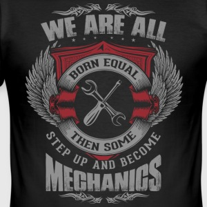 All are born equal mechanic - Men's Slim Fit T-Shirt