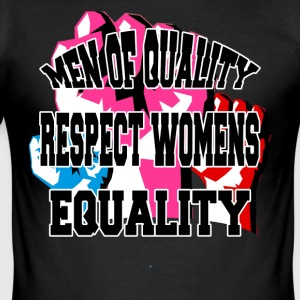 Men of Quality Respect Womens Equality - Men's Slim Fit T-Shirt
