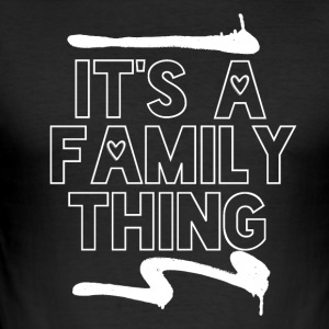 Its a Family Thing - Family Love - Men's Slim Fit T-Shirt