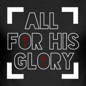 All for His Glory - Believe - Männer Slim Fit T-Shirt