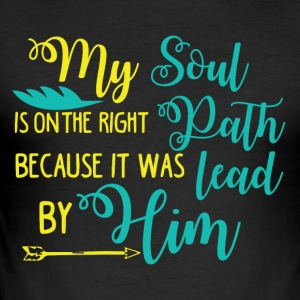 My Soul is on the right path - Men's Slim Fit T-Shirt