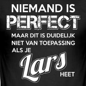 Niemand is perfect. Persoonlijk cadeau Lars. - slim fit T-shirt