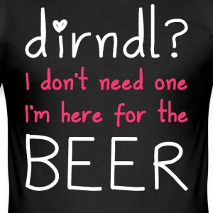Dirndl? I'm here for the beer - Men's Slim Fit T-Shirt