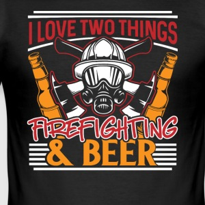 I love two things - Firefighting & Beer - Men's Slim Fit T-Shirt