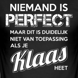 Niemand is perfect. Persoonlijk cadeau Klaas. - slim fit T-shirt