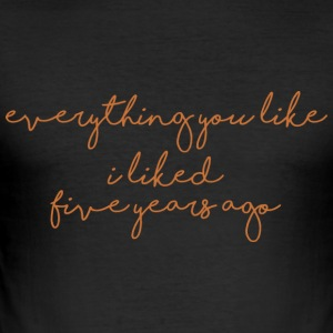everything you like - Männer Slim Fit T-Shirt