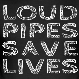 Loud Pipes Save Lives - Slim Fit T-skjorte for menn