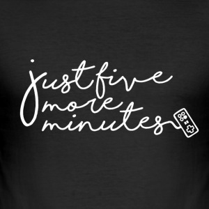 Gamer - Just 5 more Minutes - Männer Slim Fit T-Shirt