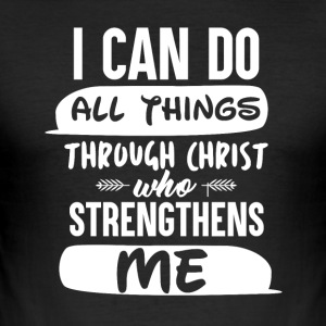 Christ strengthens Me - Männer Slim Fit T-Shirt