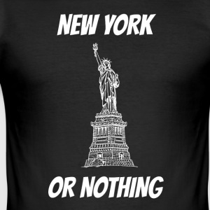 New York or nothing Shirt NY or nothing - Men's Slim Fit T-Shirt