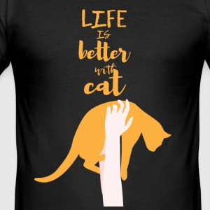 Cats: Life is better with cat - Men's Slim Fit T-Shirt