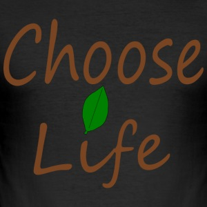 Choose Life - Männer Slim Fit T-Shirt