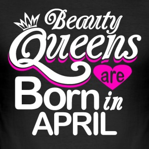 Queens born in April - Männer Slim Fit T-Shirt
