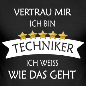 Vertrau mir Techniker - Männer Slim Fit T-Shirt