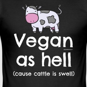 """Vegan als de hel (oorzaak vee is deining)"" T-shirt - slim fit T-shirt"