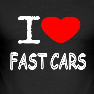 I LOVE FAST CARS - Men's Slim Fit T-Shirt