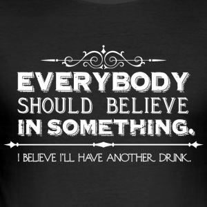 i believe i'll have another drink. (black) - Men's Slim Fit T-Shirt
