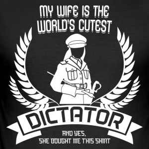 My wife is a dictator - Männer Slim Fit T-Shirt