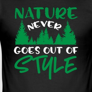Nature Never Goes Out Of Style - Men's Slim Fit T-Shirt