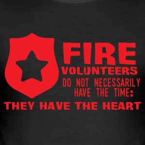 Fire Department: Fire volunteers do not Necessarily have - Men's Slim Fit T-Shirt