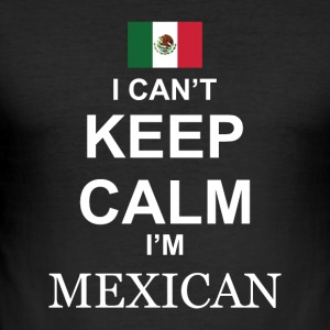 I cant keep calm in Mexican - Men's Slim Fit T-Shirt