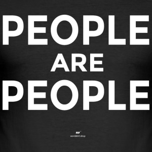 D0003 People Are People white - Men's Slim Fit T-Shirt