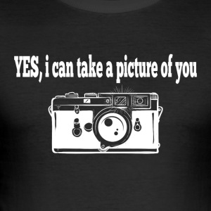 Yes, i can take a picture of you - Männer Slim Fit T-Shirt