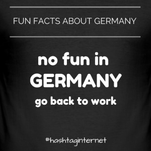 fun facts about Germany no fun in Germany go back - Männer Slim Fit T-Shirt